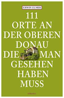111Orte an der Oberen Donau 978 3 95451 494 6